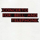 Concerto For Bell & Telephone by Madeline Gleason